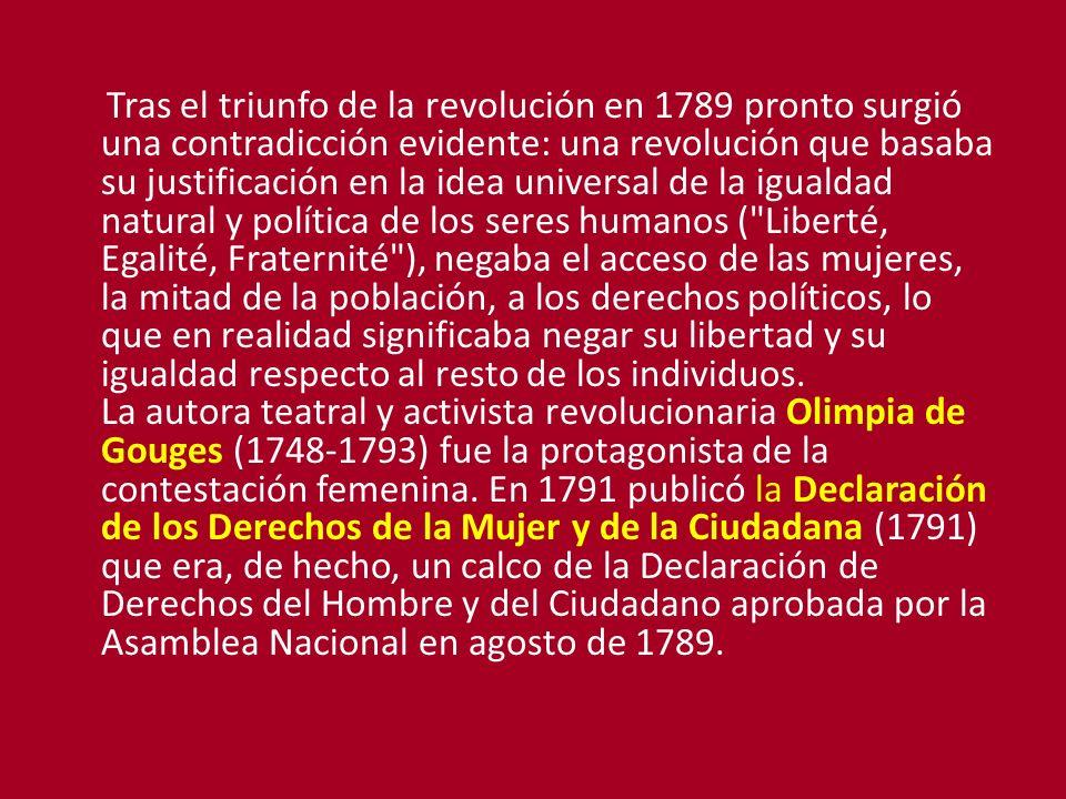 Tras el triunfo de la revolución en 1789 pronto surgió una contradicción evidente: una revolución que basaba su justificación en la idea universal de