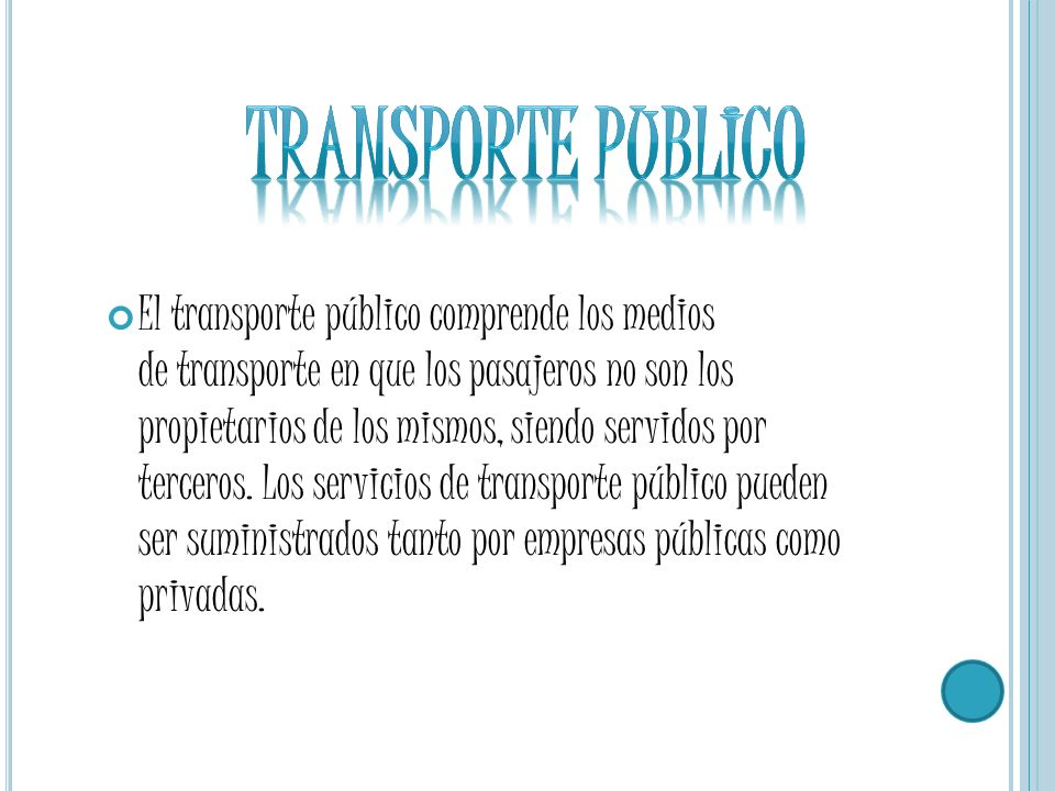 El transporte privado, aquél que es adquirido por personas particulares y cuyo uso queda restringido a sus dueños.