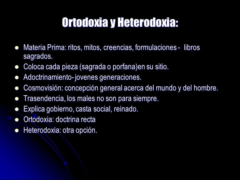 Ortodoxia y Heterodoxia: Materia Prima: ritos, mitos, creencias, formulaciones - libros sagrados. Materia Prima: ritos, mitos, creencias, formulacione