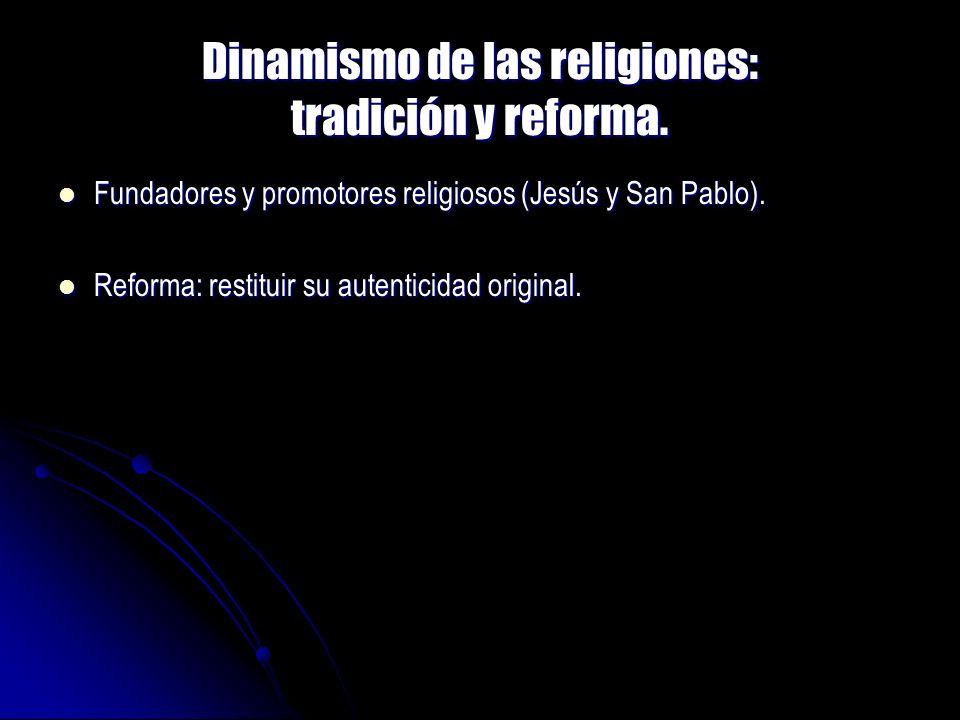 Dinamismo de las religiones: tradición y reforma. Fundadores y promotores religiosos (Jesús y San Pablo). Fundadores y promotores religiosos (Jesús y