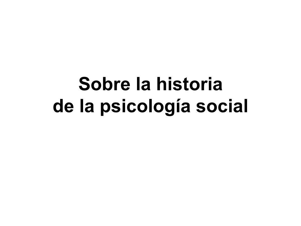 Sobre la historia de la psicología social