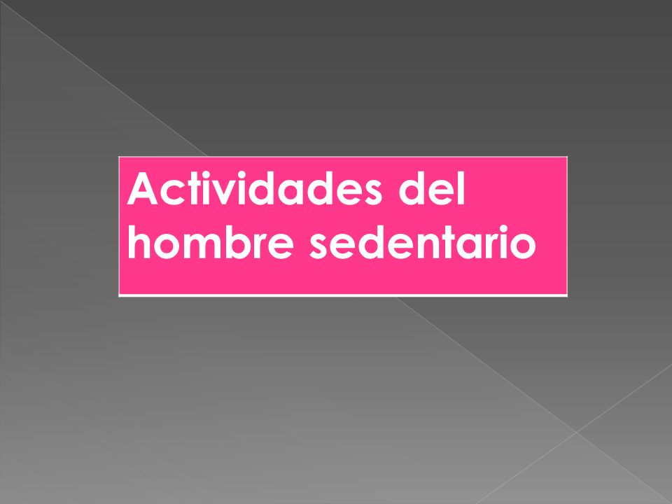 Actividades del hombre sedentario