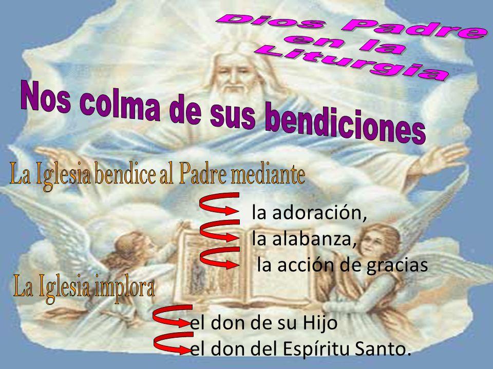 el don de su Hijo el don del Espíritu Santo. la adoración, la alabanza, la acción de gracias