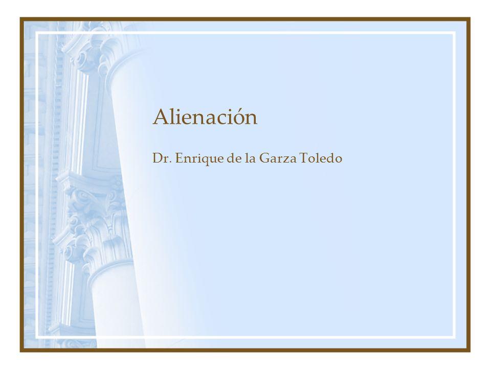 Alienación Dr. Enrique de la Garza Toledo