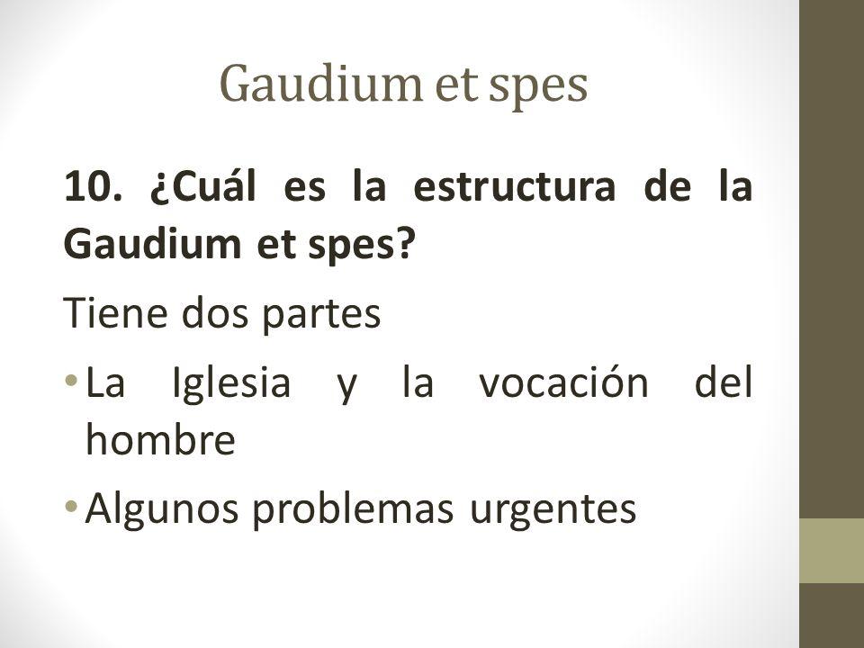 Gaudium et spes 10.¿Cuál es la estructura de la Gaudium et spes.