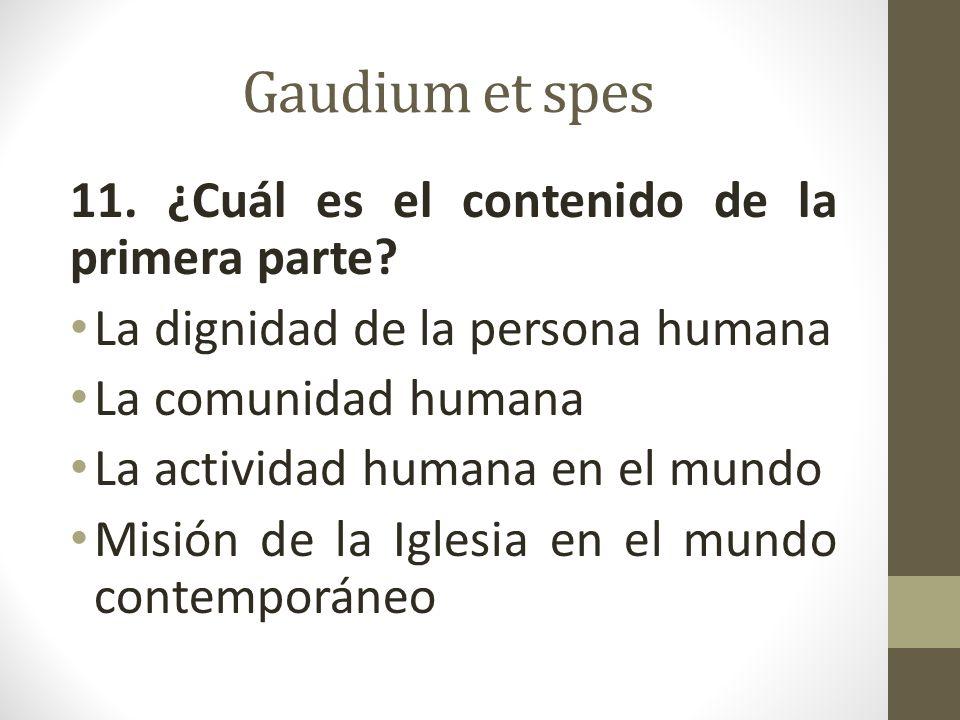 Gaudium et spes 11.¿Cuál es el contenido de la primera parte.
