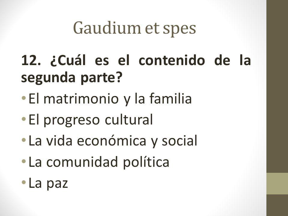 Gaudium et spes 12.¿Cuál es el contenido de la segunda parte.