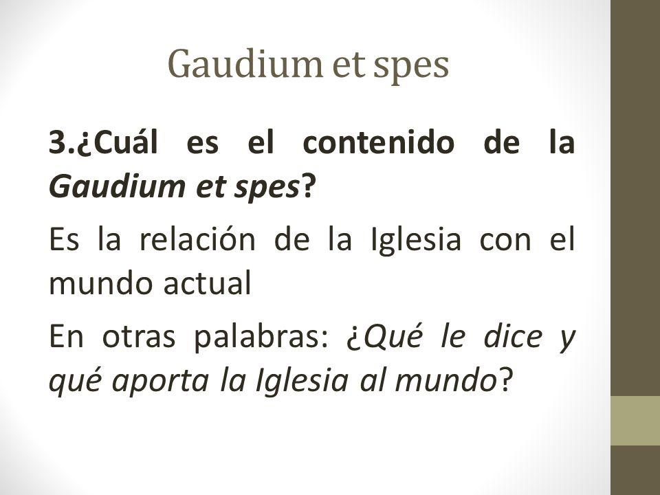 Gaudium et spes 3.¿Cuál es el contenido de la Gaudium et spes.