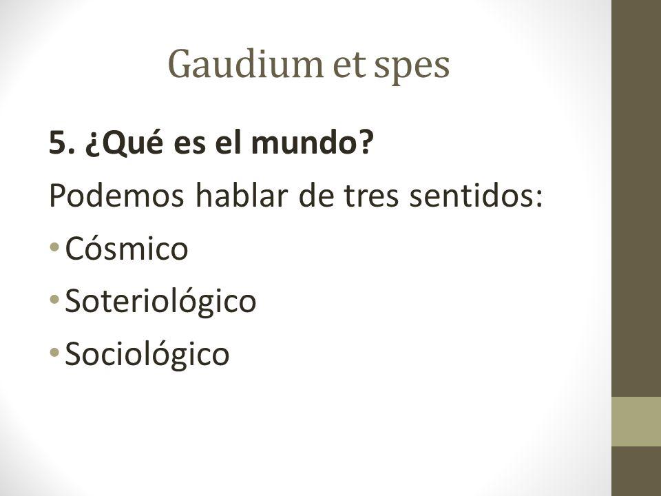 Gaudium et spes 5.¿Qué es el mundo.
