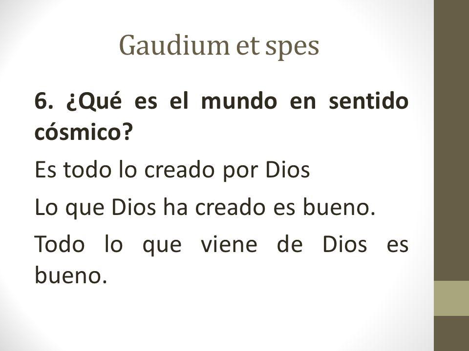 Gaudium et spes 6.¿Qué es el mundo en sentido cósmico.