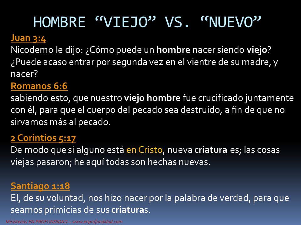 Ministerios EN PROFUNDIDAD – www.enprofundidad.com Juan 3:4 Juan 3:4 Nicodemo le dijo: ¿Cómo puede un hombre nacer siendo viejo? ¿Puede acaso entrar p