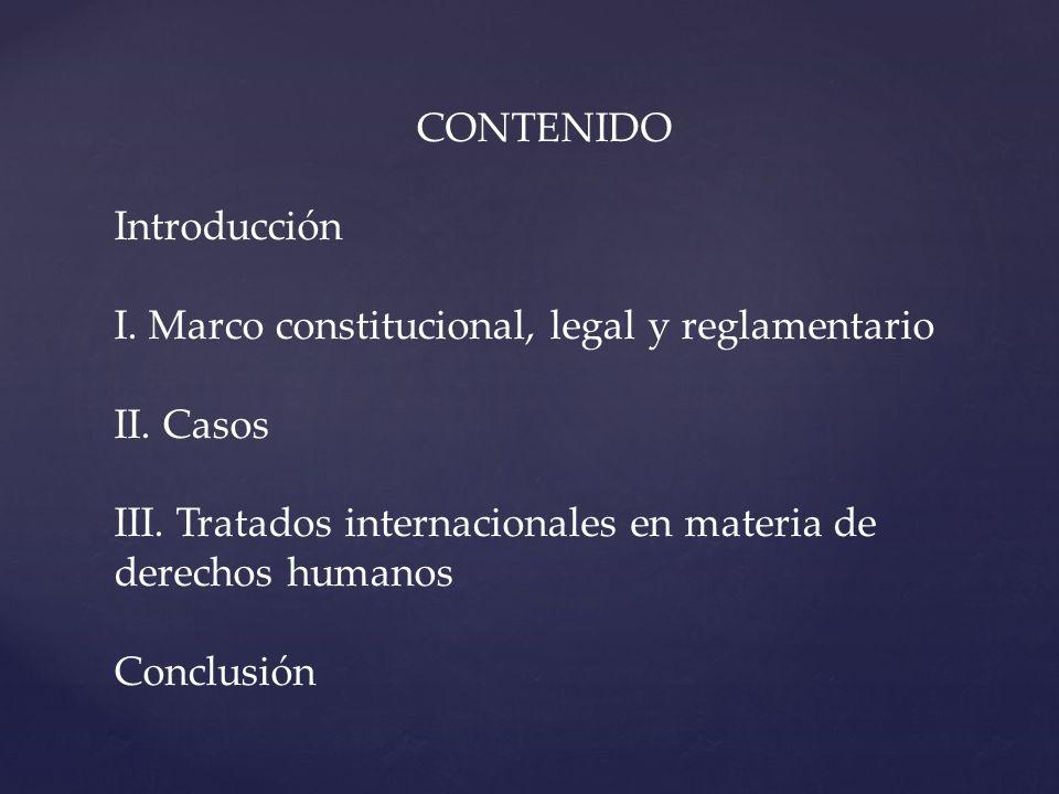 CONTENIDO Introducción I.Marco constitucional, legal y reglamentario II.