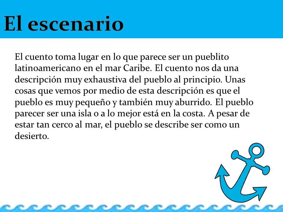 Esteban – el ahogado que se encuentra en la playa del pueblito; Esteban es el nombre que le dan las mujeres del pueblito.