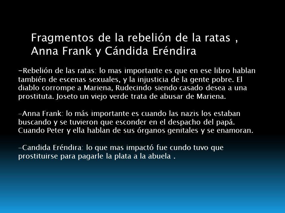 Fragmentos de la rebelión de la ratas, Anna Frank y Cándida Eréndira - Rebelión de las ratas: lo mas importante es que en ese libro hablan también de