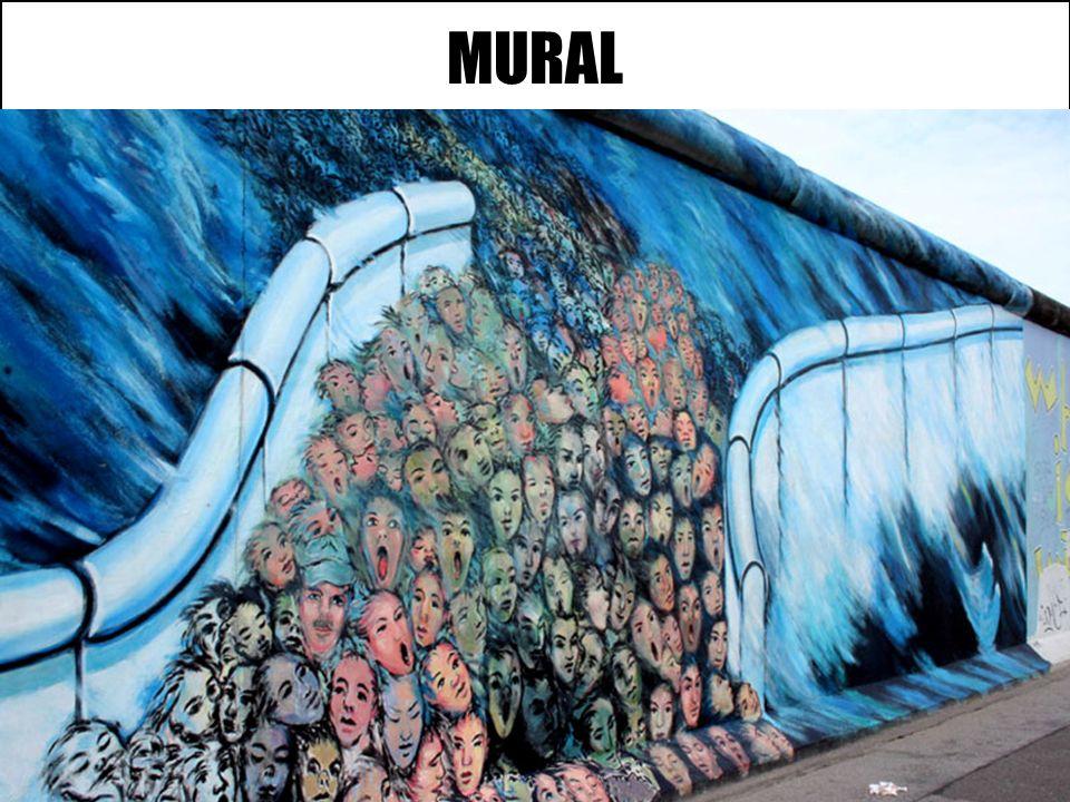 MURAL MURAL. Imagen que usa como soporte un muro o una pared. Decora edificios y tiene una finalidad didáctica. El mural debe contener un relato. Es c