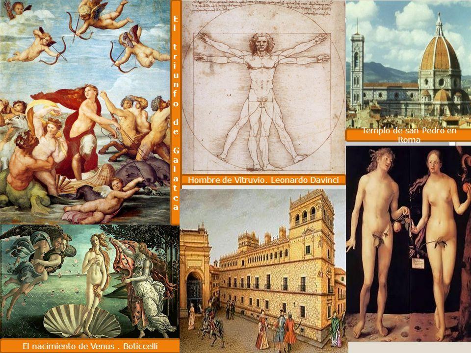 El nacimiento de Venus. Boticcelli Hombre de Vitruvio. Leonardo Davinci El triunfo de GalateaEl triunfo de Galatea Templo de san Pedro en Roma