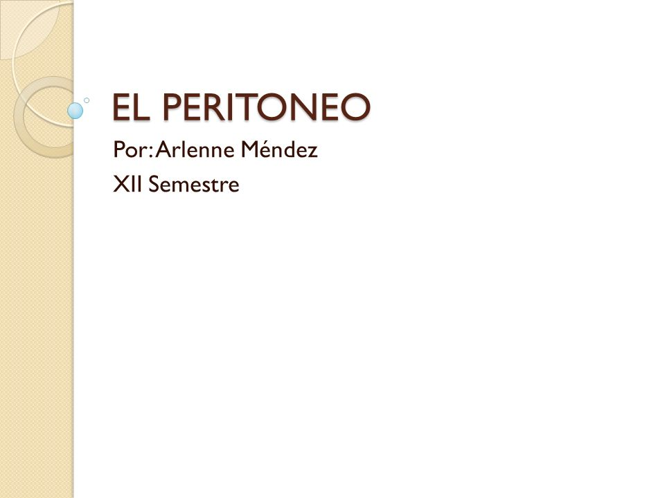 EL PERITONEO Por: Arlenne Méndez XII Semestre