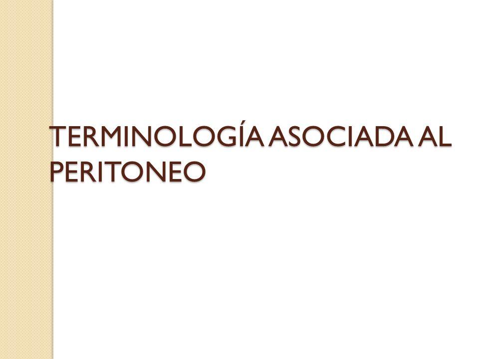 TERMINOLOGÍA ASOCIADA AL PERITONEO