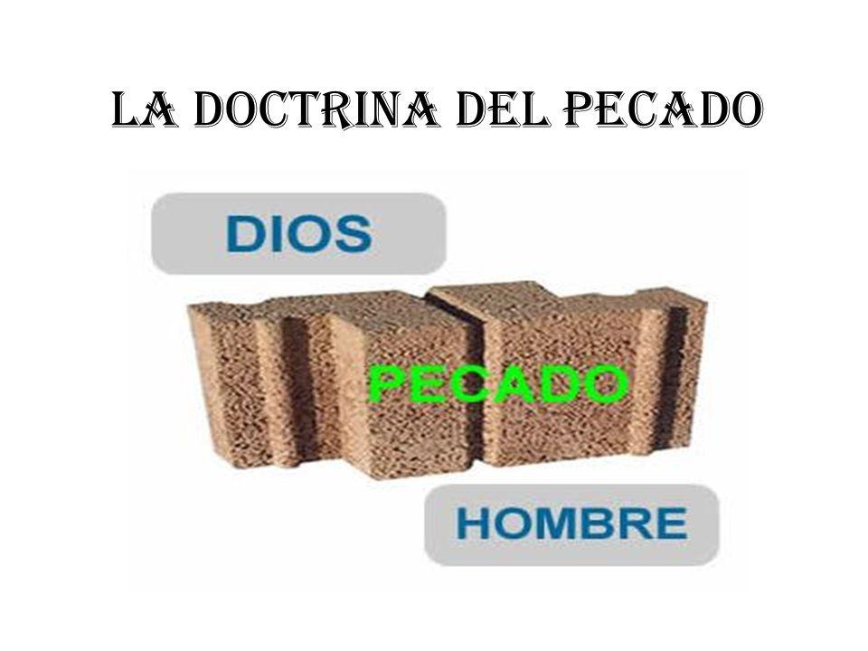 LA DOCTRINA DEL PECADO HEREDADO ¿Cómo nos afecta el pecado de Adán.