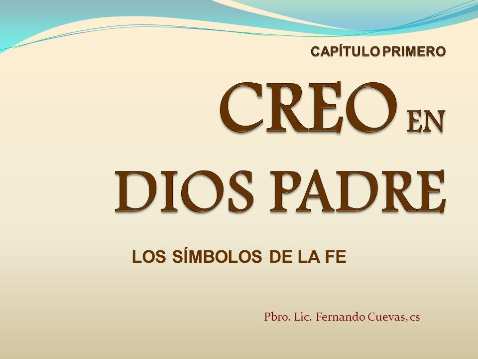 LOS SÍMBOLOS DE LA FE Pbro. Lic. Fernando Cuevas, cs