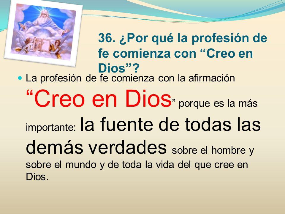 37.¿Por qué profesamos un solo Dios.
