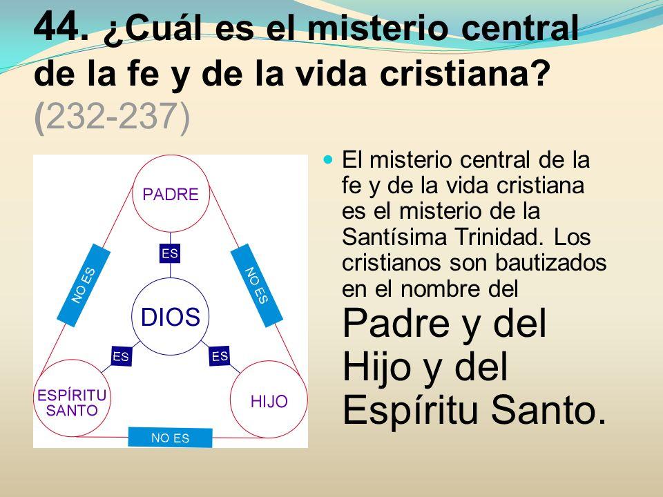 45.¿Puede la razón humana conocer, por sí sola, el misterio de la Santísima Trinidad.