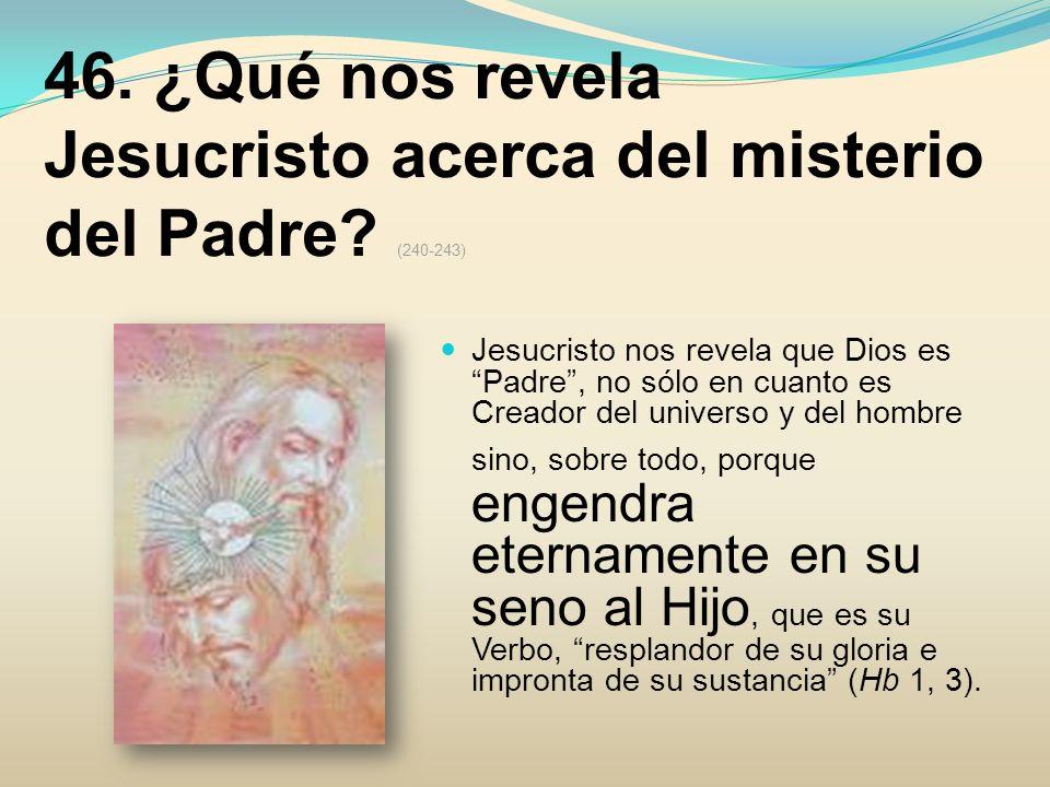 47.¿Quién es el Espíritu Santo, que Jesucristo nos ha revelado.
