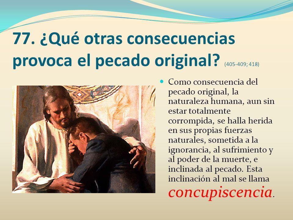 78.¿Qué ha hecho Dios después del primer pecado del hombre.