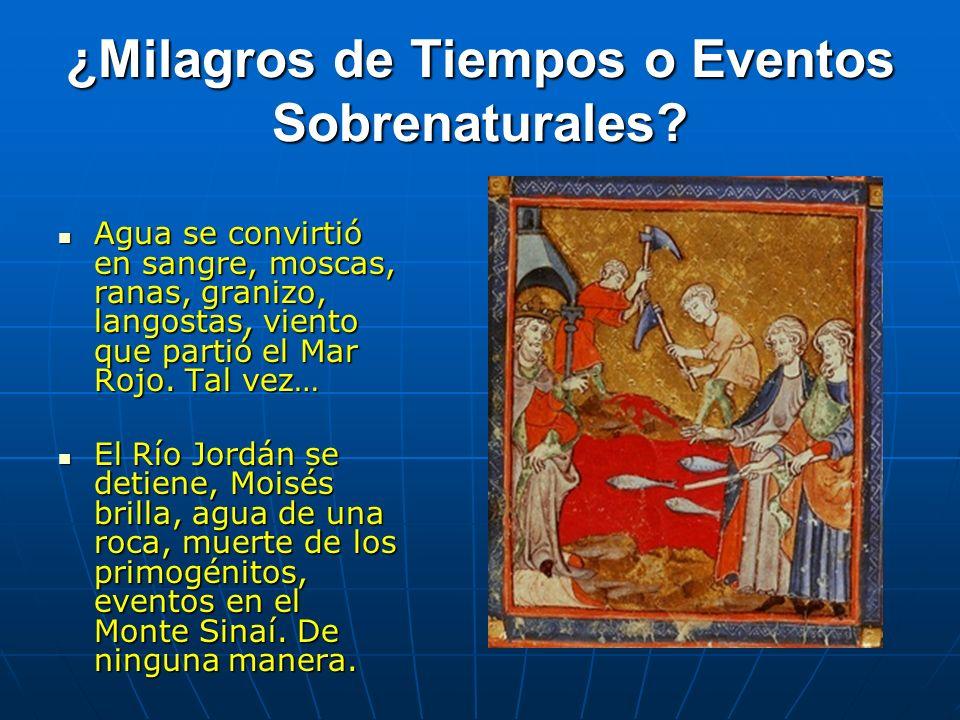 ¿Milagros de Tiempos o Eventos Sobrenaturales? Agua se convirtió en sangre, moscas, ranas, granizo, langostas, viento que partió el Mar Rojo. Tal vez…