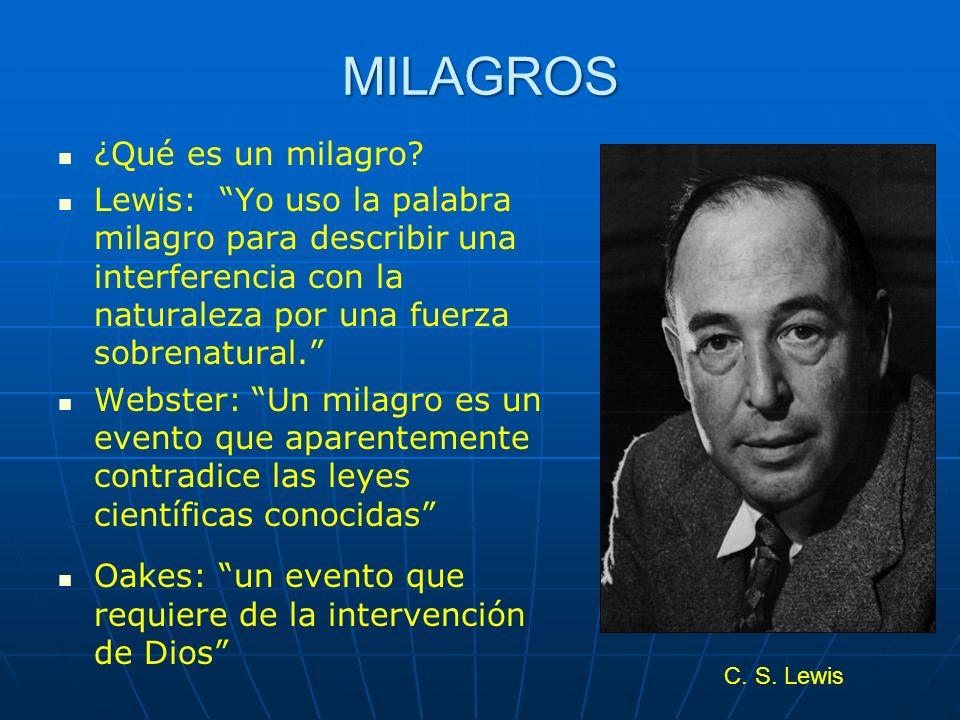 MILAGROS ¿Qué es un milagro? Lewis: Yo uso la palabra milagro para describir una interferencia con la naturaleza por una fuerza sobrenatural. Webster: