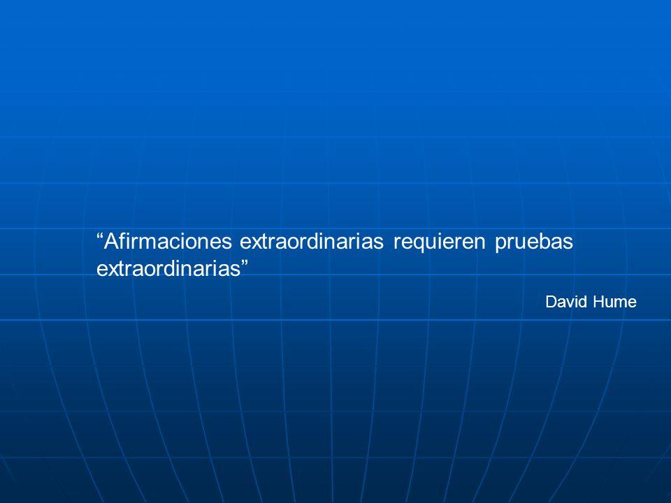 Afirmaciones extraordinarias requieren pruebas extraordinarias David Hume