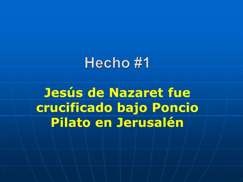 Jesús de Nazaret fue crucificado bajo Poncio Pilato en Jerusalén