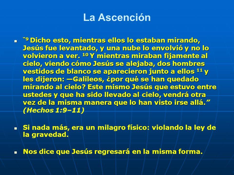 La Ascención 9 Dicho esto, mientras ellos lo estaban mirando, Jesús fue levantado, y una nube lo envolvió y no lo volvieron a ver. 10 Y mientras mirab