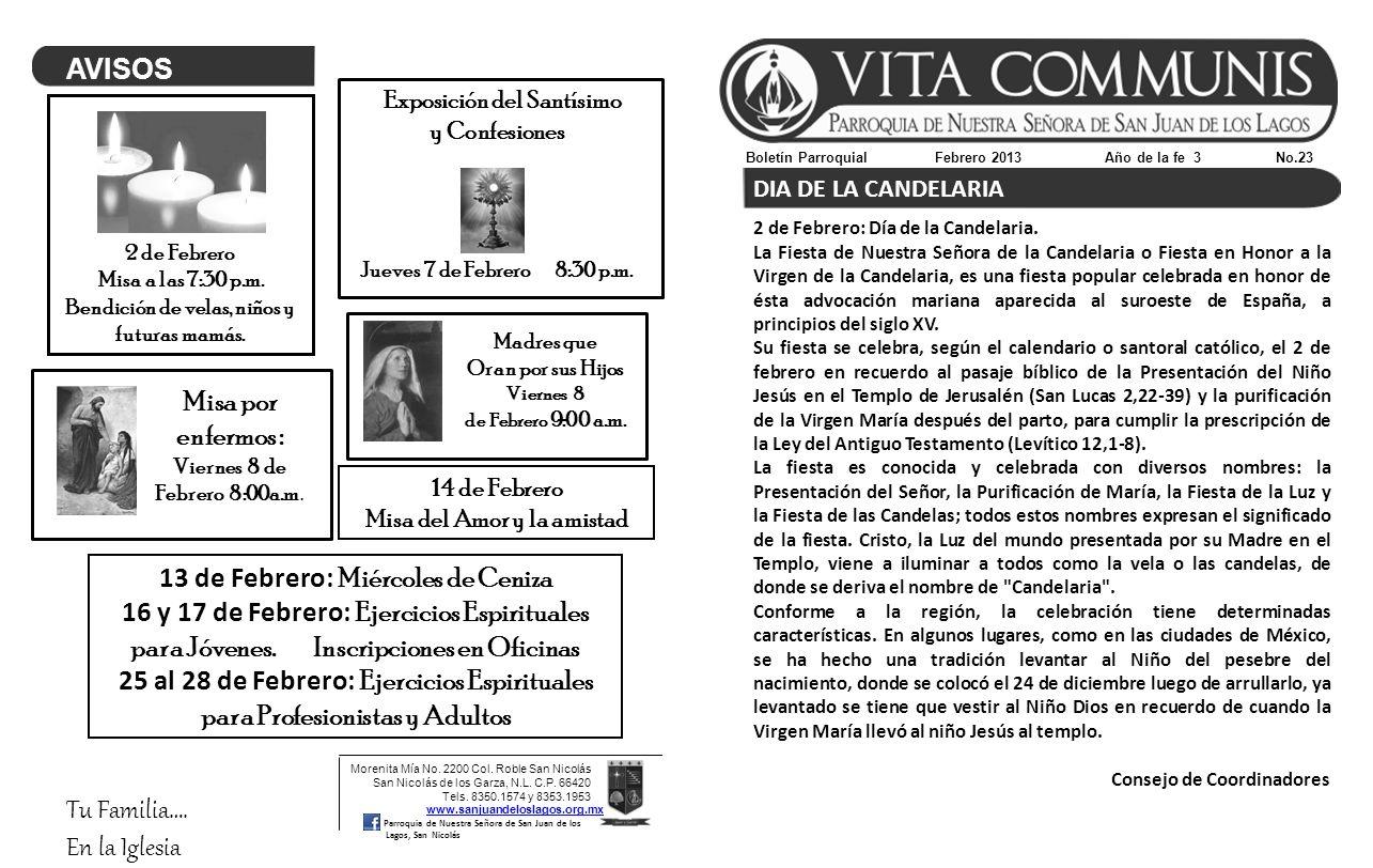 Boletín Parroquial Febrero 2013 Año de la fe 3 No.23 Morenita Mía No. 2200 Col. Roble San Nicolás San Nicolás de los Garza, N.L. C.P. 66420 Tels. 8350