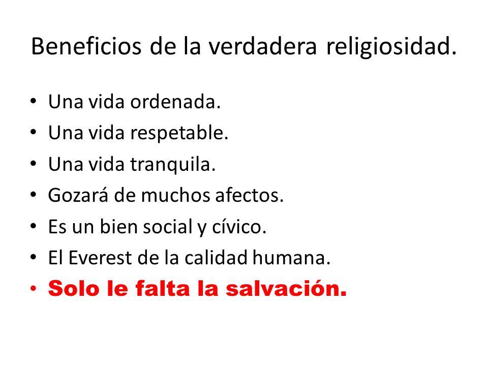 Beneficios de la verdadera religiosidad.Una vida ordenada.