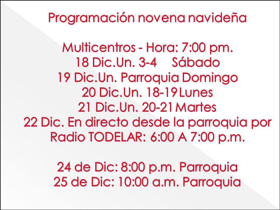 PROGRAMACIÓN FIN DE AÑO Lluvia de bendiciones: 30 de Dic: 8:00 con el Padre Jorge Moya, Eudista.