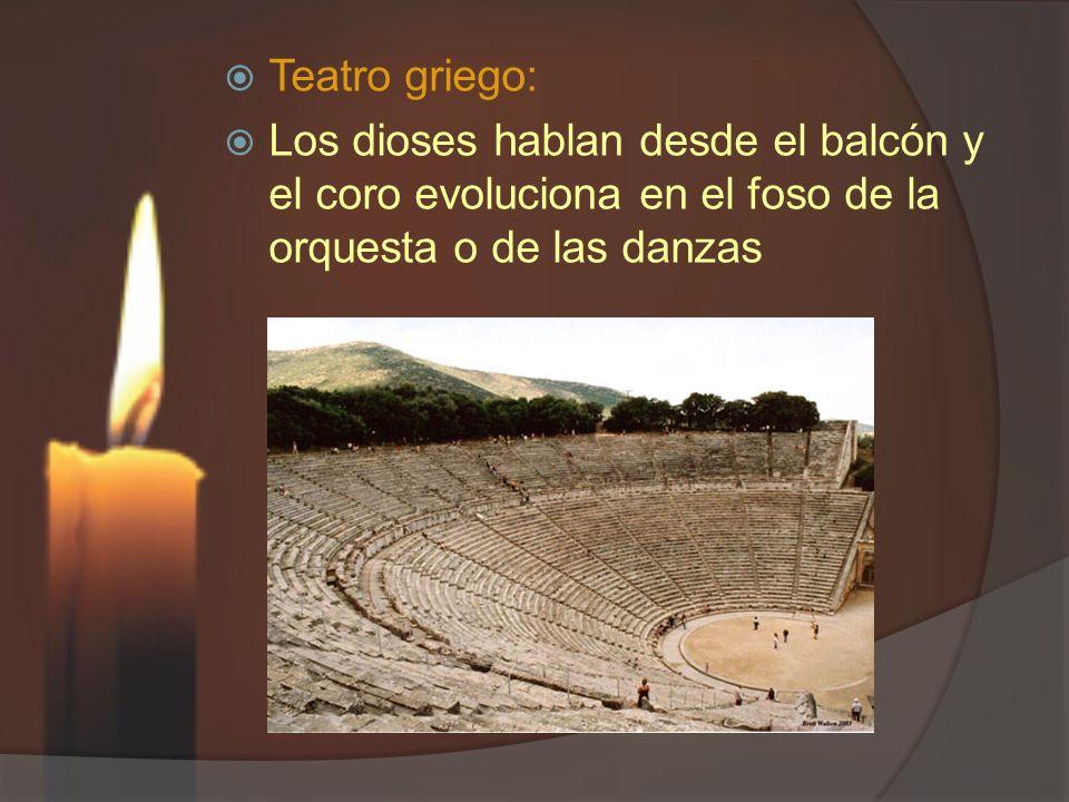 Teatro griego: Los dioses hablan desde el balcón y el coro evoluciona en el foso de la orquesta o de las danzas