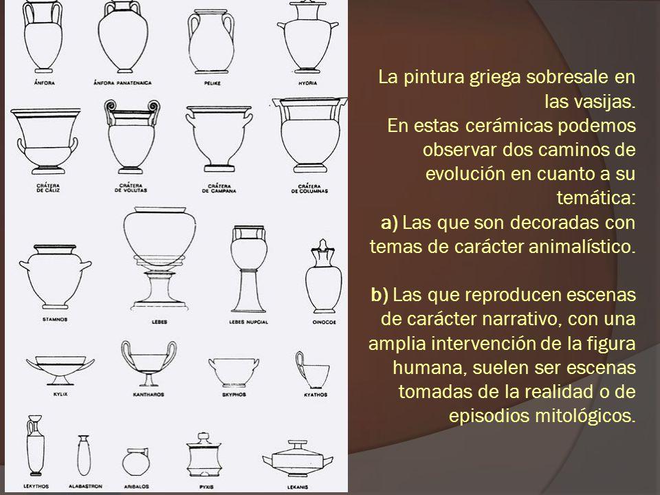 La pintura griega sobresale en las vasijas. En estas cerámicas podemos observar dos caminos de evolución en cuanto a su temática: a) Las que son decor