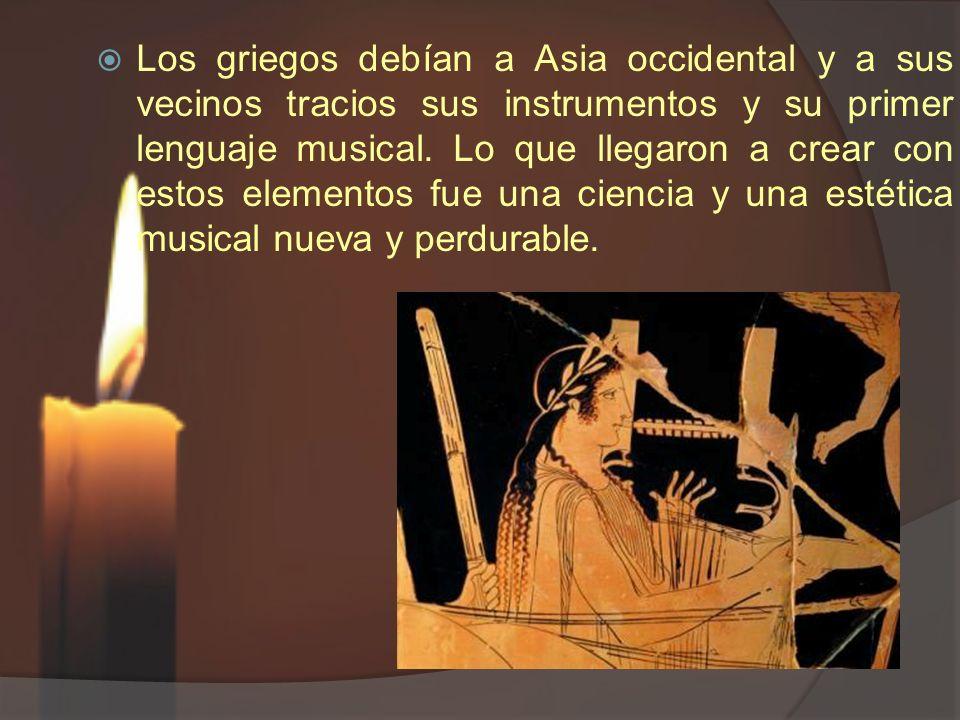 Los griegos debían a Asia occidental y a sus vecinos tracios sus instrumentos y su primer lenguaje musical. Lo que llegaron a crear con estos elemento