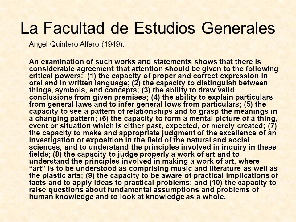 La Facultad de Estudios Generales Angel Quintero Alfaro (1949): An examination of such works and statements shows that there is considerable agreement