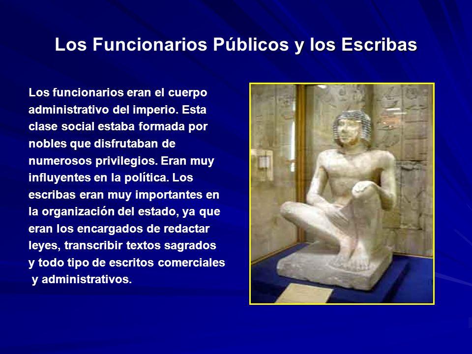 y los Escribas Los Funcionarios Públicos y los Escribas Los funcionarios eran el cuerpo administrativo del imperio.