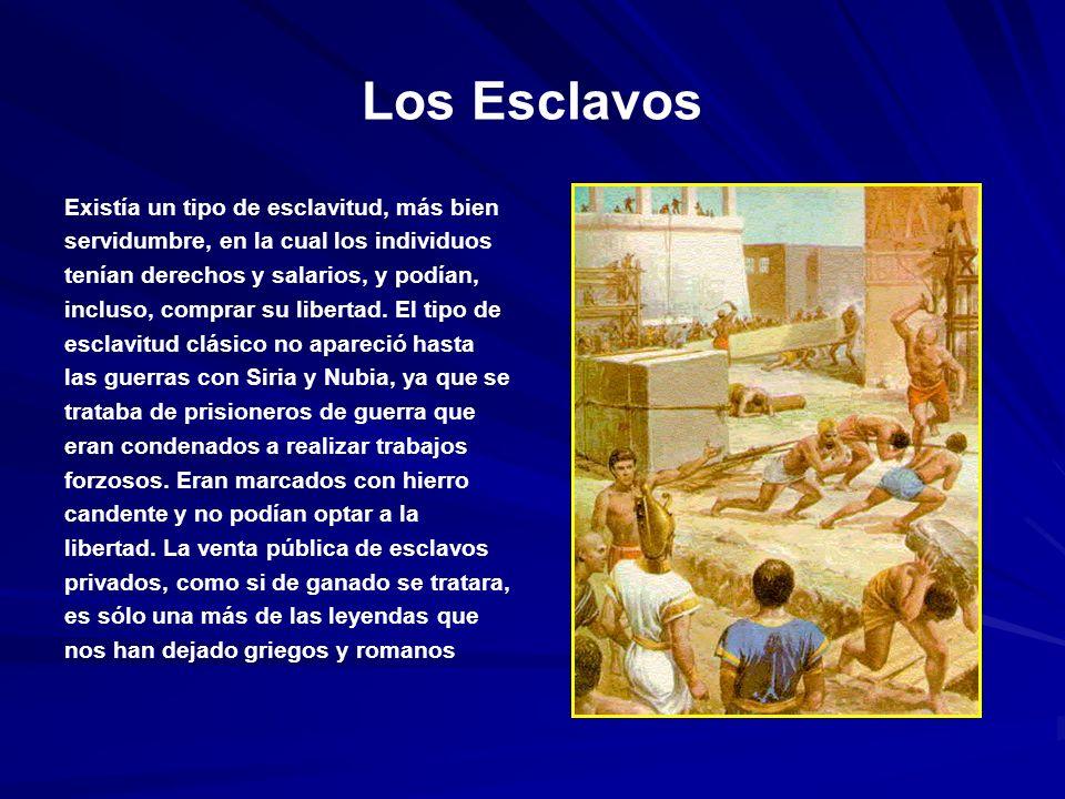 Los Esclavos Existía un tipo de esclavitud, más bien servidumbre, en la cual los individuos tenían derechos y salarios, y podían, incluso, comprar su libertad.