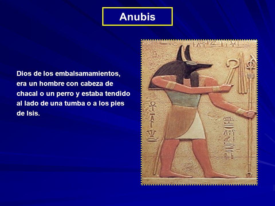 Dios de los embalsamamientos, era un hombre con cabeza de chacal o un perro y estaba tendido al lado de una tumba o a los pies de Isis.