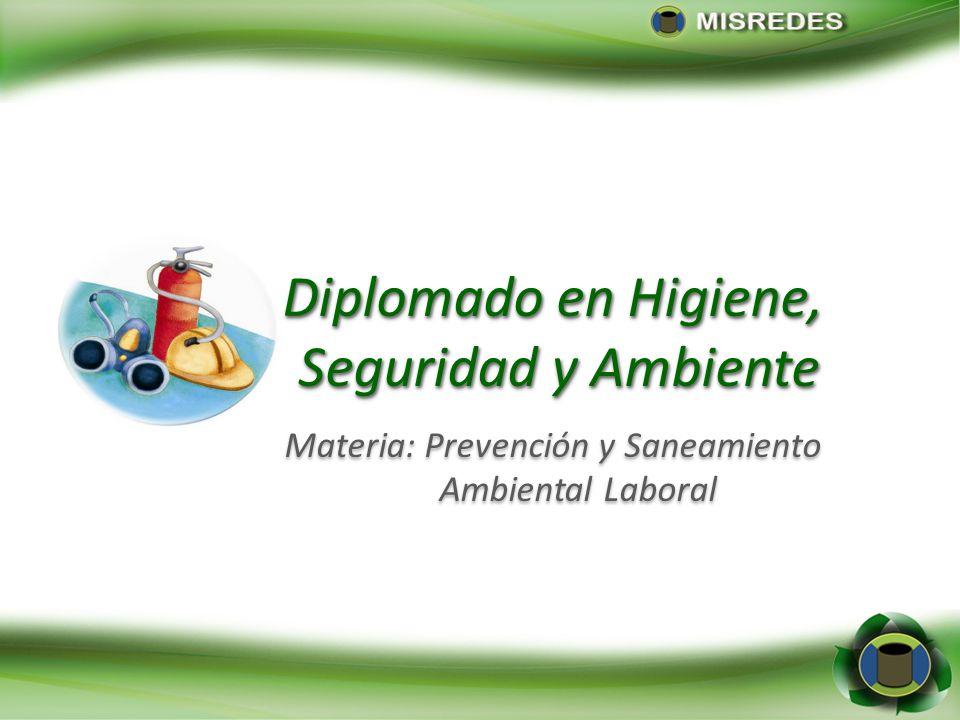 Diplomado en Higiene, Seguridad y Ambiente Seguridad y Ambiente Diplomado en Higiene, Seguridad y Ambiente Seguridad y Ambiente Materia: Prevención y