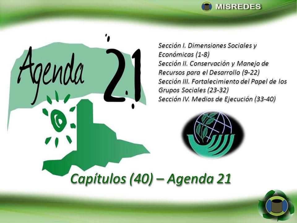 Sección I. Dimensiones Sociales y Económicas (1-8) Sección II. Conservación y Manejo de Recursos para el Desarrollo (9-22) Sección III. Fortalecimient