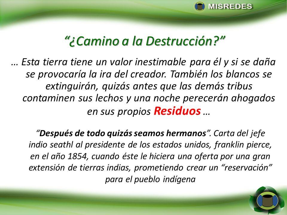¿Camino a la Destrucción? … Esta tierra tiene un valor inestimable para él y si se daña se provocaría la ira del creador. También los blancos se extin