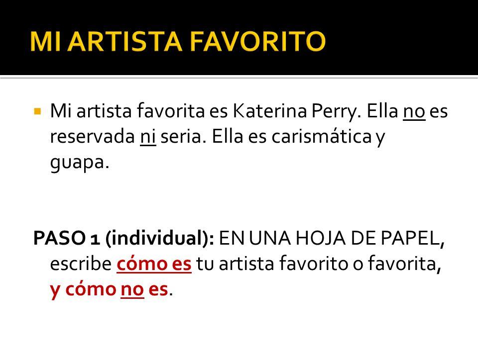 PASO 2: ¿Cómo es y cómo no es el artista favorito o la artista favorita de tu compañero/a (shoulder partner).
