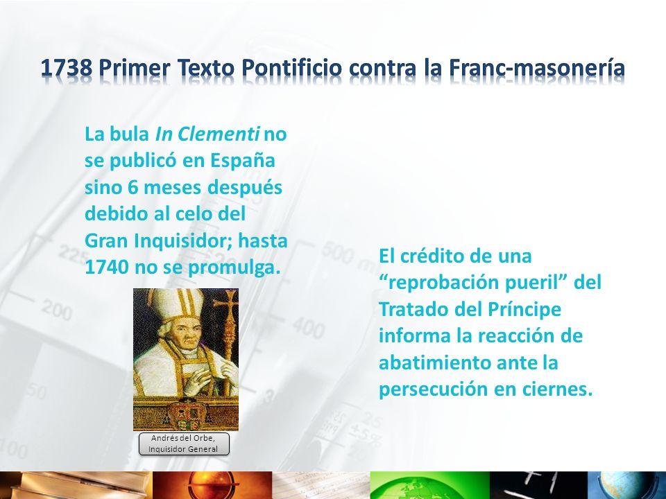La bula In Clementi no se publicó en España sino 6 meses después debido al celo del Gran Inquisidor; hasta 1740 no se promulga. El crédito de una repr
