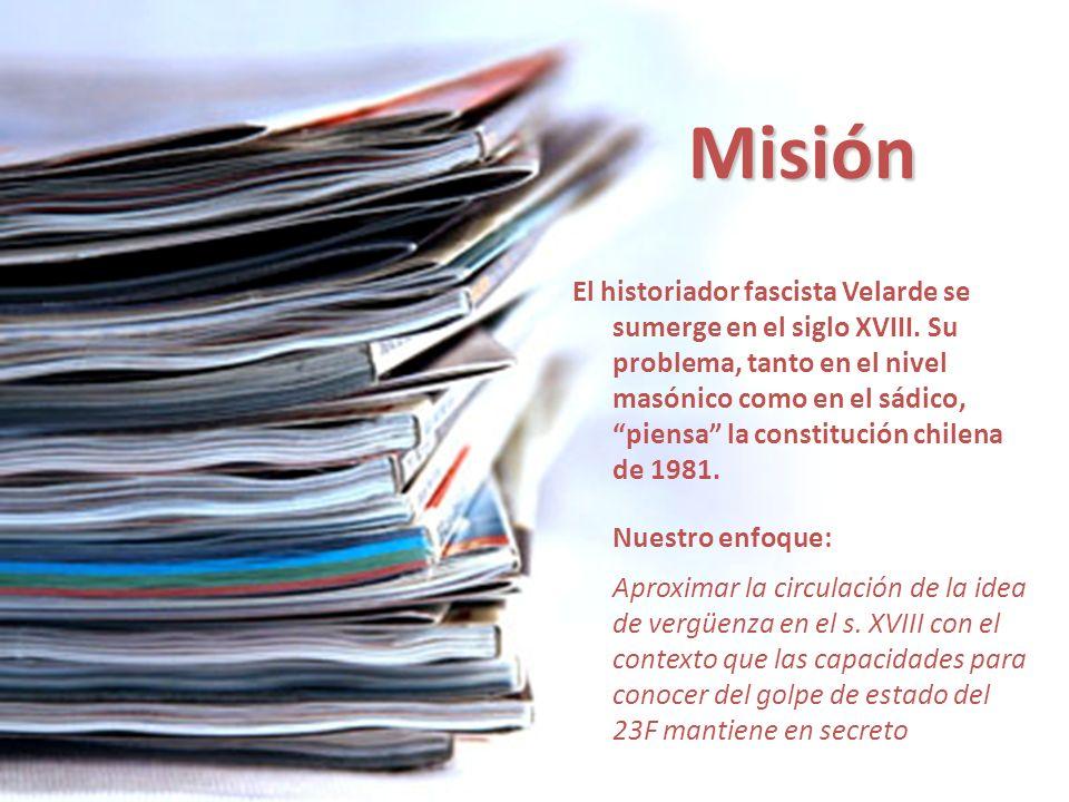 Misión El historiador fascista Velarde se sumerge en el siglo XVIII. Su problema, tanto en el nivel masónico como en el sádico, piensa la constitución