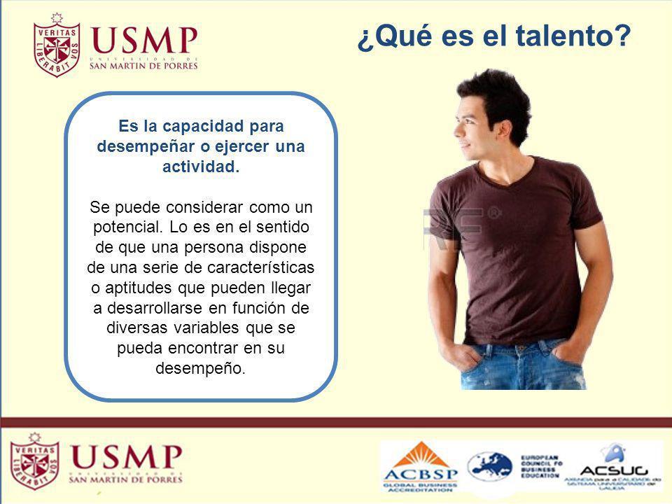 ¿Qué es el talento? Es la capacidad para desempeñar o ejercer una actividad. Se puede considerar como un potencial. Lo es en el sentido de que una per